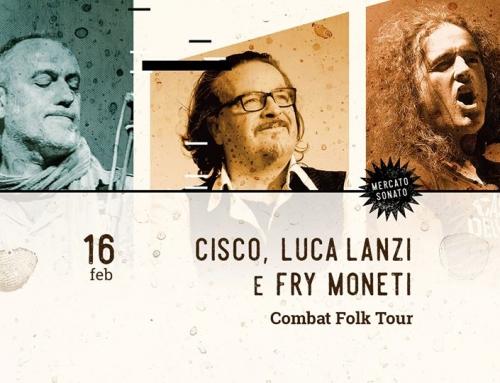 Domenica 16 febbraio Bologna Mercato sonato, Combat Folk Tour con Cisco, Fry Moneti e Luca Lanzi