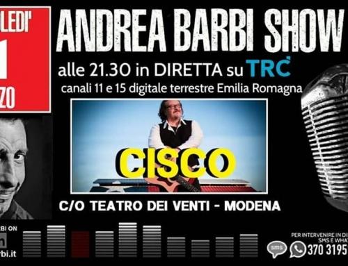 Mercoledi 11 marzo, Cisco dal vivo al Barbi show su TRC , presenta la nuova formazione dal vivo !